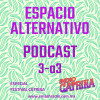 Espacio Alternativo Podcast 3 año 3