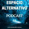 Espacio Alternativo Podcast 46