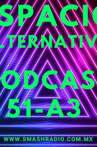 Espacio Alternativo Podcast 51 a3