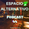 Espacio Alternativo Podcast 44