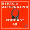 Espacio Alternativo Podcast 49