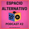 Espacio Alternativo Podcast 42