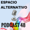 Espacio Alternativo Podcast 48