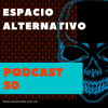 Espacio Alternativo Podcast 50