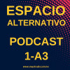 Espacio Alternativo Podcast 1 año 3