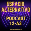 Espacio Alternativo Podcast 12 a3