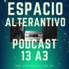 Espacio Alternativo Podcast 13 año 3