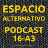 Espacio Alternativo Podcast 16 año 3