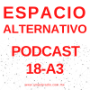 Espacio Alternativo Podcast 18 a3