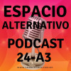 Espacio Alternativo Podcast 24 a-3