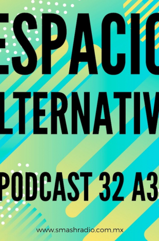 Espacio Alternativo Podcast 32 a3