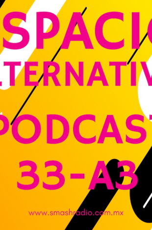 Espacio Alternativo Podcast 33 a3