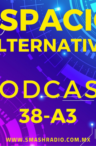 Espacio Alternativo Podcast 38 a3