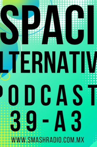 Espacio Alternativo Podcast 39 a3
