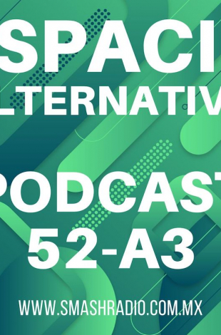 Espacio Alternativo Podcast 52 a3