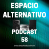 Espacio Alternativo Podcast 58