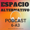 Espacio Alternativo Podcast 6 año 3