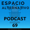 Espacio Alternativo Podcast 69