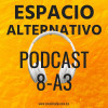Espacio Alternativo Podcast 8 año 3