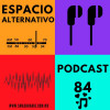 Espacio Alternativo Podcast 84