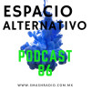 Espacio Alternativo Podcast 86