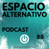 Espacio Alternativo Podcast 88