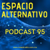 Espacio Alternativo Podcast 95