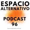 Espacio Alternativo Podcast 96