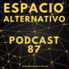 Espacio Alternativo Podcast 87
