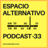 Espacio Alternativo Podcast 33