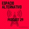 Espacio Alternativo Podcast 29