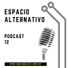 Espacio Alternativo Podcast 12