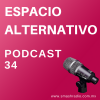 Espacio Alternativo Podcast 34