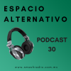Espacio Alternativo Podcast 30