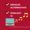 Espacio Alternativo Podcast 13