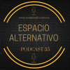 Espacio Alternativo Podcast 35