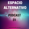 Espacio Alternativo Podcast 31