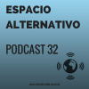 Espacio Alternativo Podcast 32