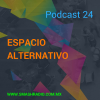 Espacio Alternativo Podcast 24