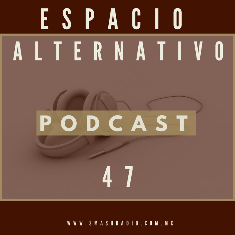 Espacio Alternativo PODCAST 47