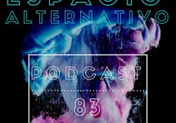 Espacio_Alternativo_Podcast_83