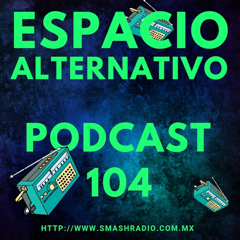 Espacio_Alternativo_Podcast_104