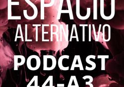 Espacio_Alternativo_Podcast_44-a3