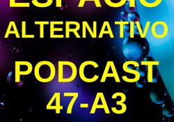 Espacio_Alternativo_Podcast_47-a3