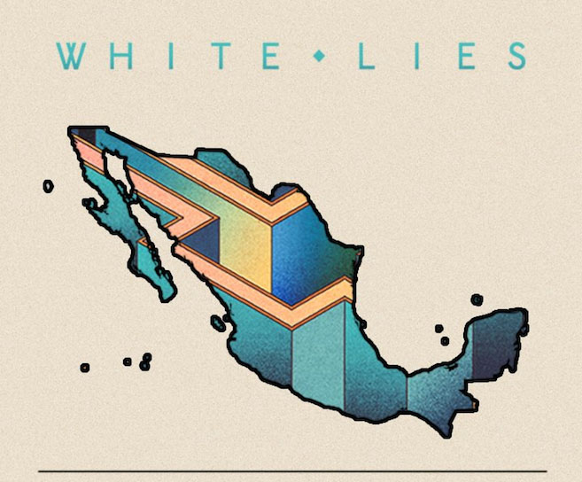 white_lies_mexico_2017