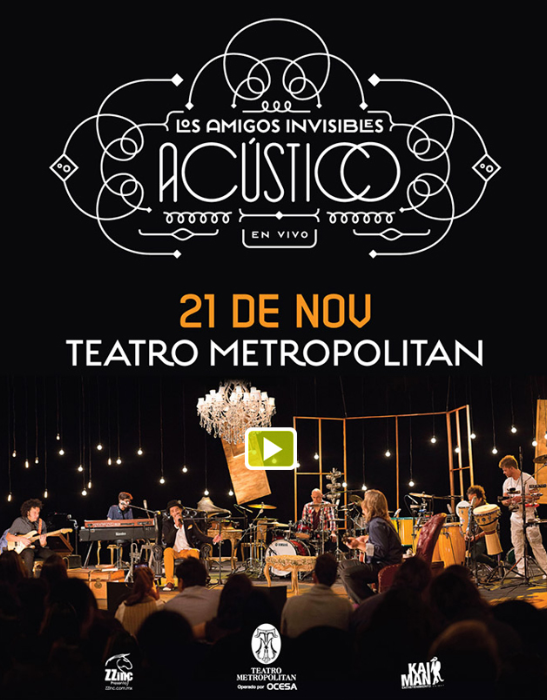 Los Amigos Invisibles Acustico Metropolitan