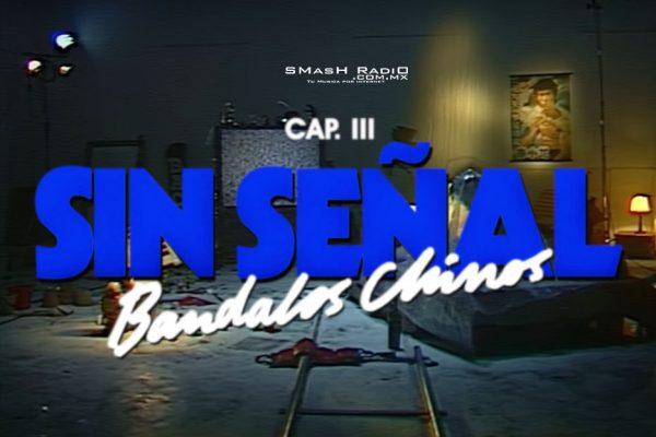 Bandalos_Chinos_Sin_Señal_Video_Pic_1