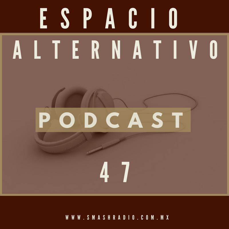 Espacio Alternativo PODCAST 47
