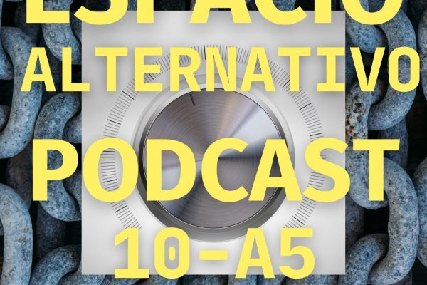 Espacio_Alternativo_Podcast_10-a5