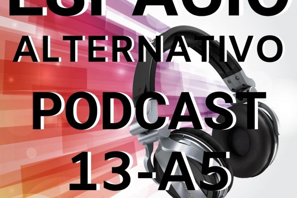 Espacio Alternativo Podcast 13-a5